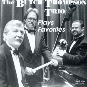 The Butch Thompson Trio Plays Favorites CD