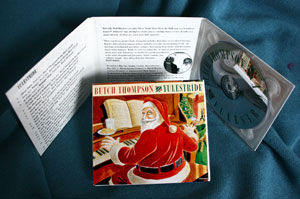 Yulestride, Butch Thompson Christmas CD with his own solo piano arrangements of Holiday carols and tunes.
